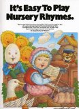 Book Cover It's Easy To Play Nursery Rhymes (It's Easy to Play) Words & Music for Piano