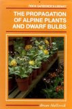 Book Cover Propagation of Alpine Plants and Dwarf Bulbs (The Rock gardener's library)