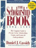 Book Cover The Scholarship Book 1998 - 1999: The Complete Guide to Private-Sector Scholarships, Grants, and Loans for Undergraduates