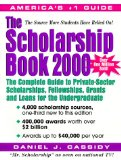 Book Cover The Scholarship Book 2000: The Complete Guide to Private-Sector Scholarships, Fellowships, Grants and Loans for the Undergraduate (Scholarship Book 2000 (Paper))