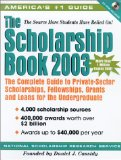 Book Cover The Scholarship Book 2003: The Complete Guide to Private-Sector Scholarships, Fellowships, Grants and Loans for the Undergraduate