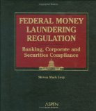 Book Cover Federal Money Laundering Regulation: Banking, Corporate and Securities Compliance