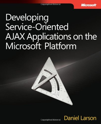 Book Cover Developing Service-Oriented AJAX Applications on the Microsoft® Platform (Developer Reference)
