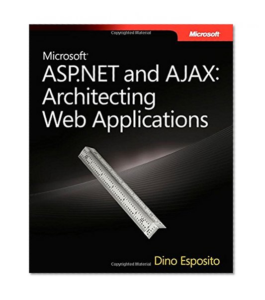 Book Cover Microsoft ASP.NET and AJAX: Architecting Web Applications (Developer Reference)