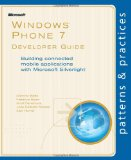 Book Cover Windows® Phone 7 Developer Guide: Building connected mobile applications with Microsoft Silverlight® (Patterns & Practices)