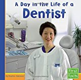 Book Cover A Day in the Life of a Dentist (Community Helpers at Work)