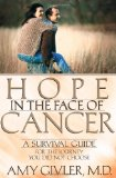 Book Cover Hope in the Face of Cancer: A Survival Guide for the Journey You Did Not Choose