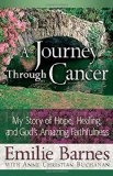 Book Cover A Journey Through Cancer: My Story of Hope, Healing, and God's Amazing Faithfulness