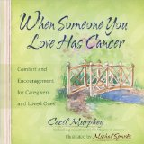 Book Cover When Someone You Love Has Cancer: Comfort and Encouragement for Caregivers and Loved Ones