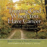 Book Cover Trusting God When You Have Cancer: Help and Hope for the Road Ahead