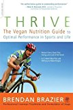 Book Cover Thrive: The Vegan Nutrition Guide to Optimal Performance in Sports and Life