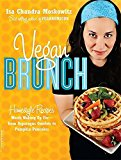 Book Cover Vegan Brunch: Homestyle Recipes Worth Waking Up For--From Asparagus Omelets to Pumpkin Pancakes