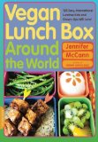 Book Cover Vegan Lunch Box Around the World: 125 Easy, International Lunches Kids and Grown-Ups Will Love!