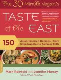 Book Cover The 30-Minute Vegan's Taste of the East: 150 Asian-Inspired Recipes--from Soba Noodles to Summer Rolls