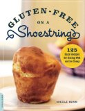 Book Cover Gluten-Free on a Shoestring: 125 Easy Recipes for Eating Well on the Cheap