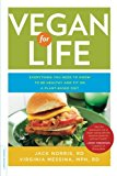 Book Cover Vegan for Life: Everything You Need to Know to Be Healthy and Fit on a Plant-Based Diet