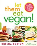Book Cover Let Them Eat Vegan!: 200 Deliciously Satisfying Plant-Powered Recipes for the Whole Family