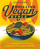 Book Cover Grilling Vegan Style: 125 Fired-Up Recipes to Turn Every Bite into a Backyard BBQ