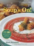 Book Cover The 30-Minute Vegan: Soup's On!: More than 100 Quick and Easy Recipes for Every Season