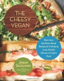 Book Cover The Cheesy Vegan: More Than 125 Plant-Based Recipes for Indulging in the World's Ultimate Comfort Food