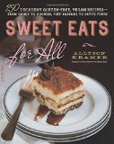 Book Cover Sweet Eats for All: 250 Decadent Gluten-Free, Vegan Recipes--from Candy to Cookies, Puff Pastries to Petits Fours