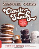 Book Cover Gluten-Free Classic Snacks: 100 Recipes for the Brand-Name Treats You Love (Gluten-Free on a Shoestring)