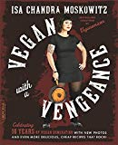 Book Cover Vegan with a Vengeance, 10th Anniversary Edition: Over 150 Delicious, Cheap, Animal-Free Recipes That Rock