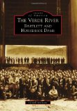 Book Cover Verde River, The:: Bartlett and Horseshoe Dams (Images of America Series)