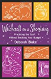Book Cover Witchcraft on a Shoestring: Practicing the Craft Without Breaking Your Budget