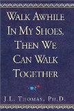 Book Cover Walk Awhile in My Shoes, Then We Can Walk Together