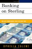 Book Cover Banking on Sterling: Britain's Independence from the Euro Zone