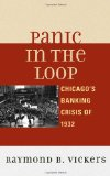 Book Cover Panic in the Loop: Chicago's Banking Crisis of 1932