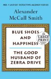 Book Cover Blue Shoes and Happiness/The Good Husband of Zebra Drive: More From the No. 1 Ladies' Detective Agency (Random House Large Print)