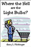 Book Cover Where the Hell are the Light Bulbs?