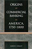Book Cover The Origins of Commercial Banking in America, 1750-1800