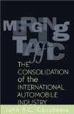 Book Cover Merging Traffic: The Consolidation of the International Automobile Industry