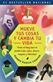 Book Cover Mueve tus cosas y cambia tu vida (Move Your Stuff, Change Your Life): Como el feng shui te puede traer amor, dinero, respeto y felicidad (How to Use ... Respect and Happiness) (Spanish Edition)