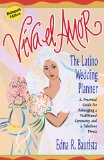 Book Cover Viva el amor: The Latino Wedding Planner, A Practical Guide for Arranging a Traditional Ceremony and a Fabulous Fiesta
