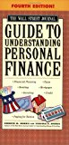Book Cover The Wall Street Journal Guide to Understanding Personal Finance, Fourth Edition: Mortgages, Banking, Taxes, Investing, Financial Planning, Credit, Paying for Tuition