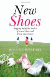 Book Cover New Shoes: Stepping Out of the Shadow of Sexual Abuse and Living Your Dreams