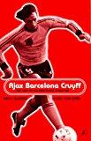 Book Cover Ajax, Barcelona, Cruyff