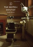 Book Cover The British Dentist (Shire Library)