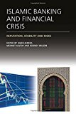 Book Cover Islamic Banking and Financial Crisis: Reputation, Stability and Risks