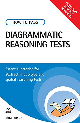 Book Cover How to Pass Diagrammatic Reasoning Tests: Essential Practice for Abstract, Input Type and Spatial Reasoning Tests (Testing Series)