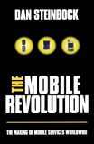 Book Cover The Mobile Revolution: The Making of Mobile Services Worldwide