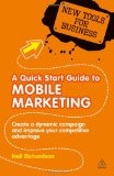 Book Cover A Quick Start Guide to Mobile Marketing: Create a Dynamic Campaign and Improve Your Competitive Advantage (New Tools for Busine)