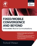 Book Cover Fixed/Mobile Convergence and Beyond: Unbounded Mobile Communications