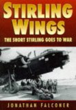 Book Cover Stirling Wings: The Short Stirling Goes to War