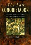 Book Cover Last Conquistador: Mansio Serra De Leguizamon and the Conquest of the Incas