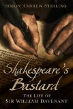 Book Cover Shakespeare's Bastard: The Life of Sir William Davenant
